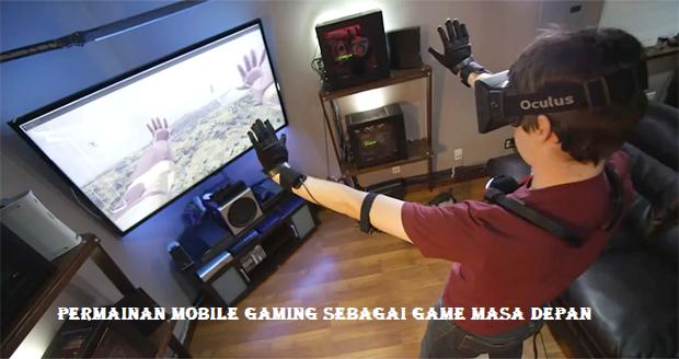 Permainan Mobile Gaming Sebagai Game Masa Depan
