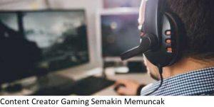 Content Creator Gaming Semakin Memuncak