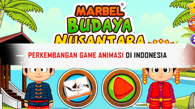 Perkembangan Game Animasi di Indonesia