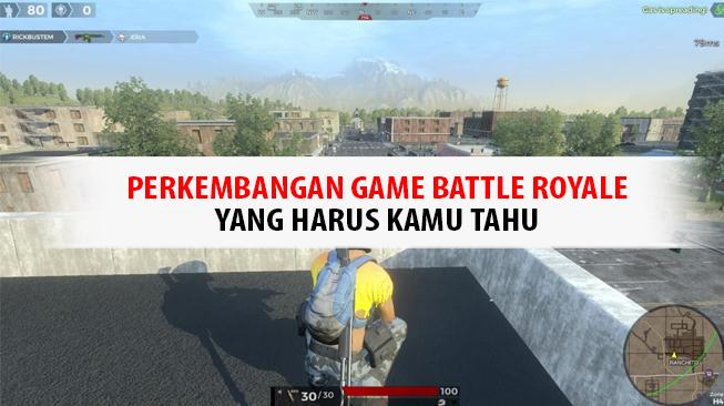 Perkembangan Game Battle Royale Yang Harus Kamu Tahu