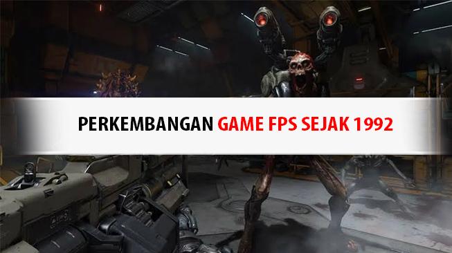 Perkembangan Game FPS Sejak 1992