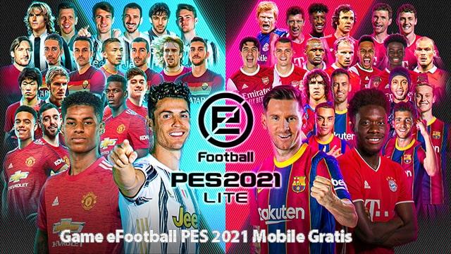 Game eFootball PES 2021 Mobile Gratis Pada Smartphone iOS dan Android